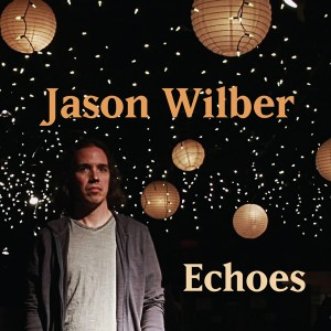 Jason Wilber ECHOES - album cover image